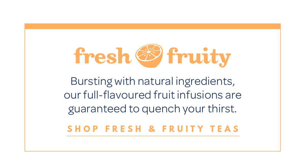 Shop fresh & fruity teas